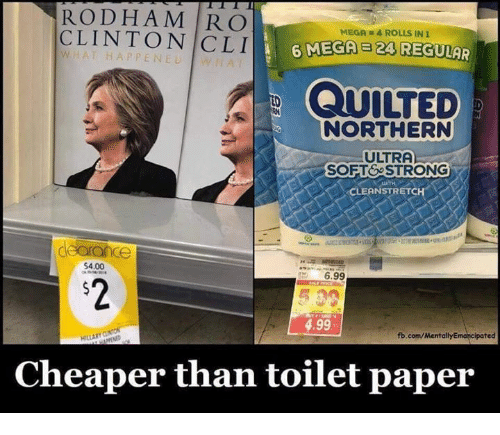 Memes, fb.com, and Mega: RODHAMRCO  MEGA = 4 ROLLS IN 1  6 MECA  2A REGULAR  WHAT HAPPENE々/i AT  QUILTED  NORTHERN  ULTRA  SOFTSTRONG  CLEANSTRETC  earance  $4.00  6.99  2  4.99  fb.com/MentallyEmancipated  Cheaper than toilet paper
