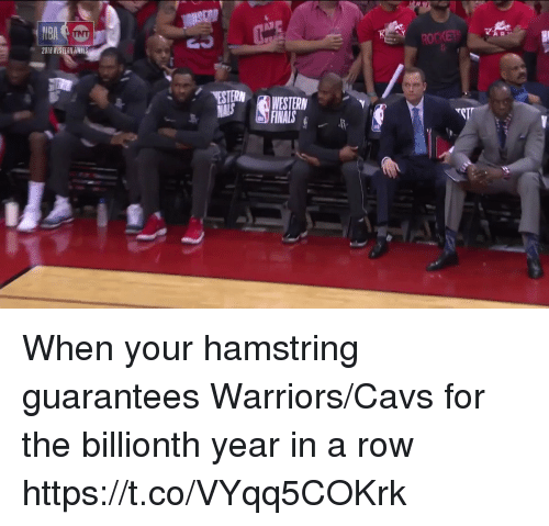 Cavs, Finals, and Sports: ROKET  2013 WESIERNİINAIS  ESTERNWESTERN  FINALS When your hamstring guarantees Warriors/Cavs for the billionth year in a row https://t.co/VYqq5COKrk