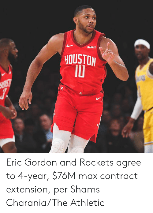 rockets: ROKIT  HOUSTON  10  HOIST Eric Gordon and Rockets agree to 4-year, $76M max contract extension, per Shams Charania/The Athletic