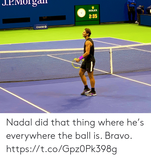 Memes, Bravo, and Rolex: ROLEX  2:35  CHASEO Nadal did that thing where he's everywhere the ball is. Bravo. https://t.co/Gpz0Pk398g