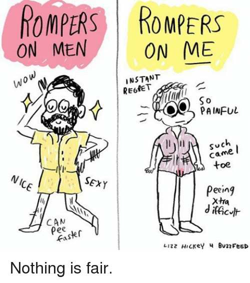 Memes, Regret, and Sexy: ROMPERS ROMPERS  ON MEN  ON ME  Wow  INSTANT  REGRET  Oelo S o  PAINFUL  Such  Came  toe.  NICE  SEXY  Peeing  Xtra  CAN  faster  LIzz Hickey Bu22FeED Nothing is fair.