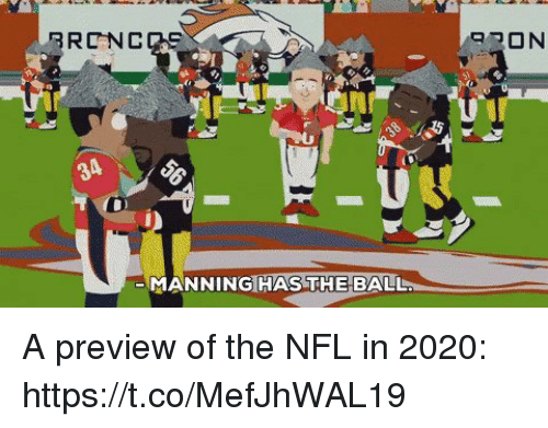 Nfl, Sports, and Ball: RONCOS  MANNING HAS THE BALL. A preview of the NFL in 2020: https://t.co/MefJhWAL19