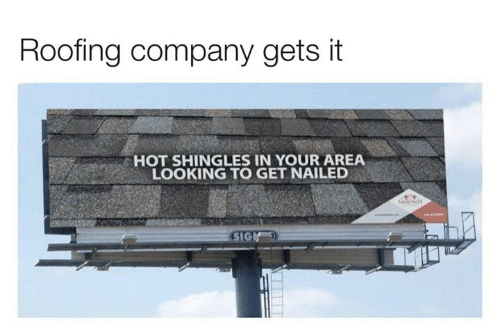 Nailed: Roofing company gets it  HOT SHINGLES IN YOUR AREA  LOOKING TO GET NAILED  sisONIS  SIGN