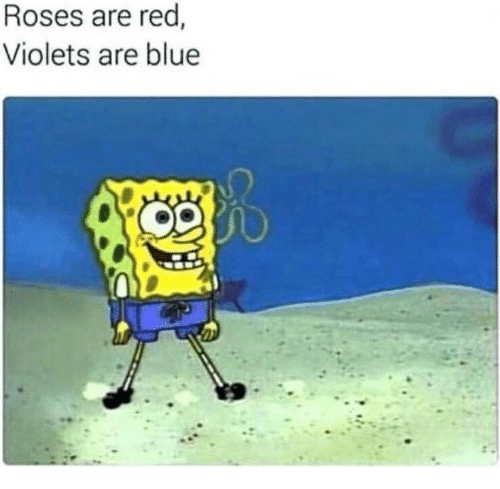 Blue, Red, and Roses: Roses are red,  Violets are blue