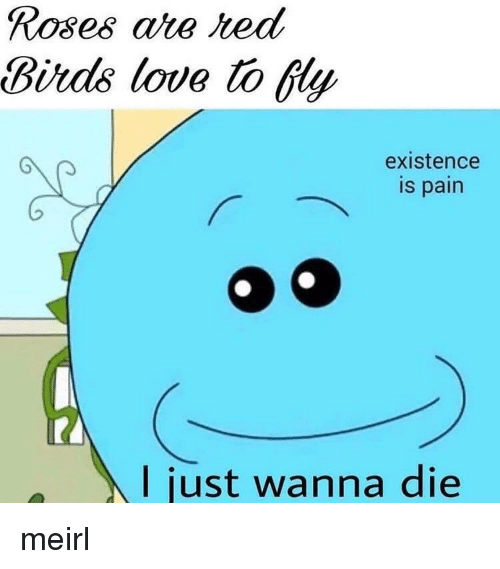 Love, Ted, and Pain: Roses ate ted  Bitds love to fly  existence  is pain  I just wanna die meirl