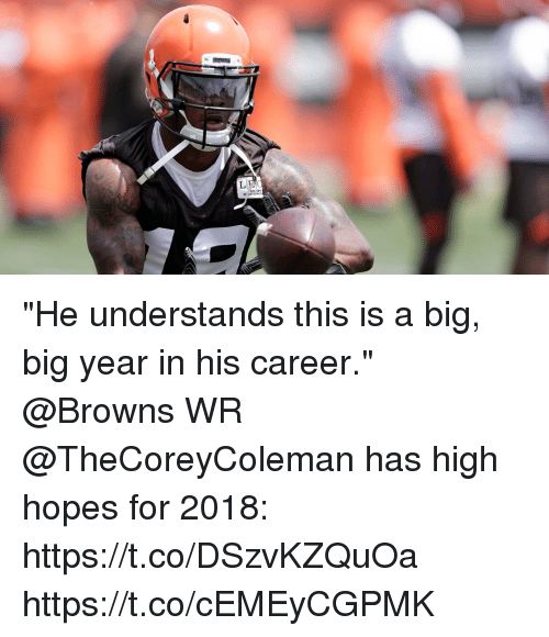 """Memes, Browns, and 🤖: ROWNS  Ll """"He understands this is a big, big year in his career.""""  @Browns WR @TheCoreyColeman has high hopes for 2018: https://t.co/DSzvKZQuOa https://t.co/cEMEyCGPMK"""