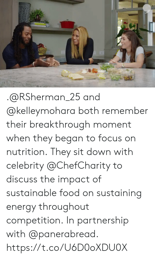Impact Of: .@RSherman_25 and @kelleymohara both remember their breakthrough moment when they began to focus on nutrition.  They sit down with celebrity @ChefCharity to discuss the impact of sustainable food on sustaining energy throughout competition.  In partnership with @panerabread. https://t.co/U6D0oXDU0X