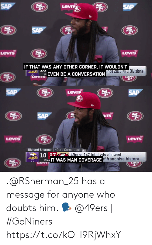 Doubts: .@RSherman_25 has a message for anyone who doubts him. 🗣  @49ers | #GoNiners https://t.co/kOH9RjWhxY