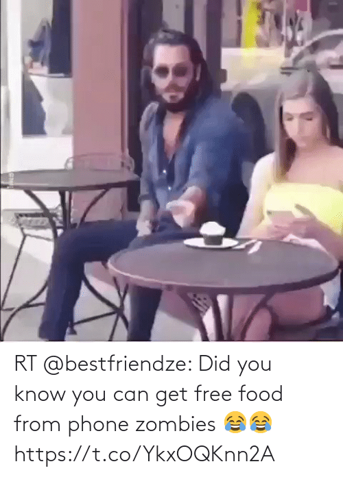 Phone: RT @bestfriendze: Did you know you can get free food from phone zombies 😂😂 https://t.co/YkxOQKnn2A