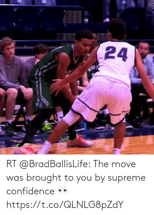 Supreme: RT @BradBallisLife: The move was brought to you by supreme confidence 👀  https://t.co/QLNLG8pZdY