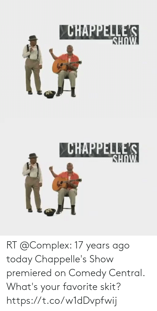 17 years: RT @Complex: 17 years ago today Chappelle's Show premiered on Comedy Central.  What's your favorite skit?  https://t.co/w1dDvpfwij