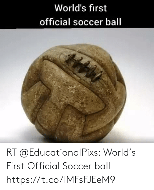 soccer: RT @EducationalPixs: World's First Official Soccer ball https://t.co/IMFsFJEeM9