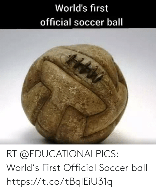 soccer: RT @EDUCATlONALPICS: World's First Official Soccer ball https://t.co/tBqIEiU31q