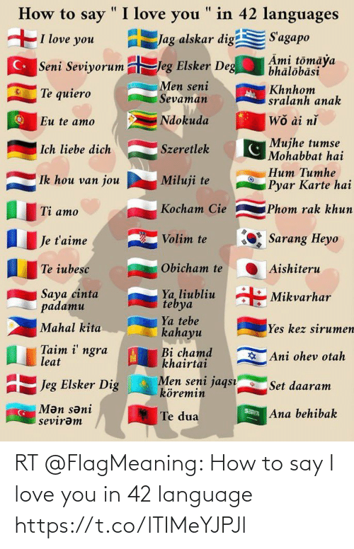 I Love You: RT @FlagMeaning: How to say I love you in 42 language https://t.co/lTIMeYJPJl