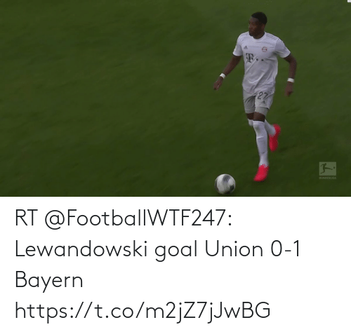 Goal: RT @FootballWTF247: Lewandowski goal  Union 0-1 Bayern  https://t.co/m2jZ7jJwBG