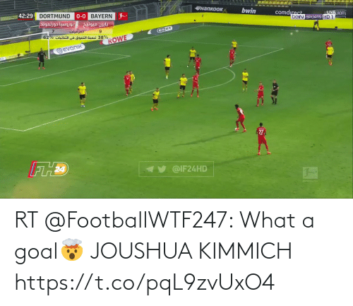 Goal: RT @FootballWTF247: What a goal🤯 JOUSHUA KIMMICH https://t.co/pqL9zvUxO4
