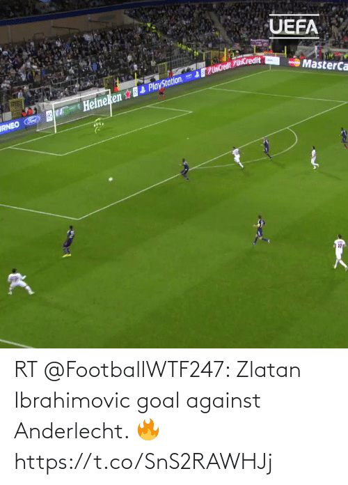 Goal: RT @FootballWTF247: Zlatan Ibrahimovic  goal against Anderlecht. 🔥    https://t.co/SnS2RAWHJj