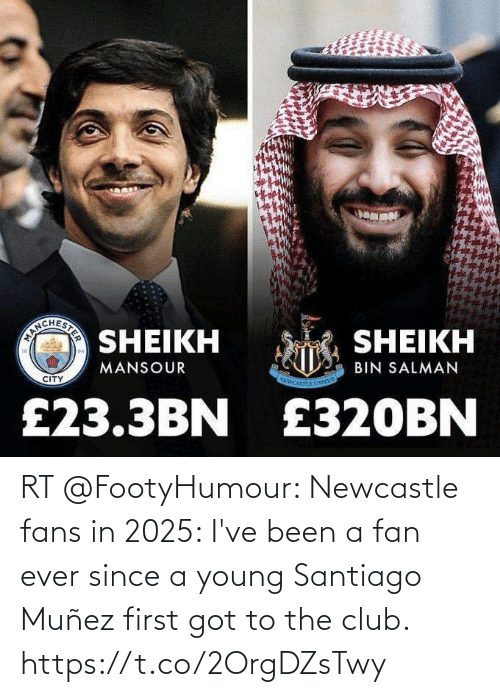 club: RT @FootyHumour: Newcastle fans in 2025: I've been a fan ever since a young Santiago Muñez first got to the club. https://t.co/2OrgDZsTwy