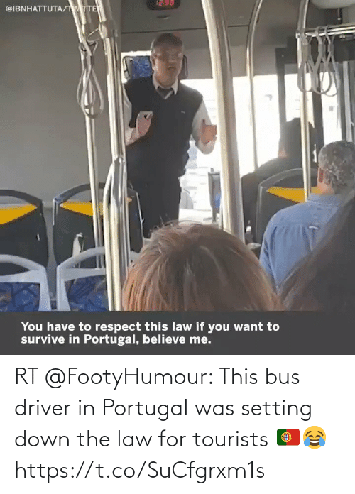 driver: RT @FootyHumour: This bus driver in Portugal was setting down the law for tourists 🇵🇹😂 https://t.co/SuCfgrxm1s