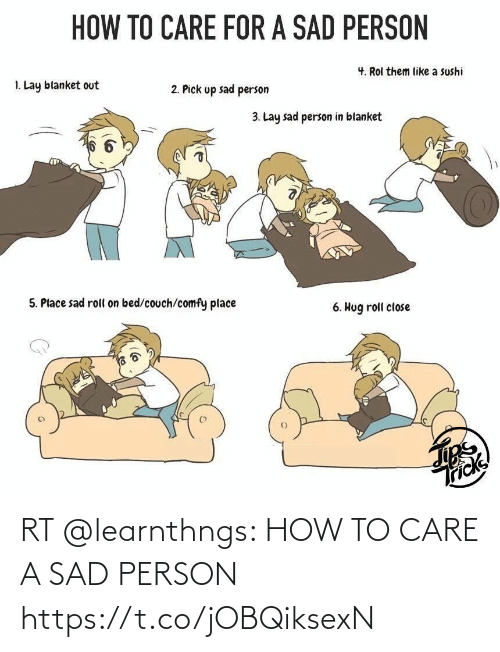 care: RT @learnthngs: HOW TO CARE A SAD PERSON https://t.co/jOBQiksexN