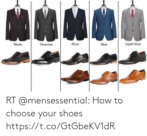 Choose Your: RT @mensessentiaI: How to choose your shoes https://t.co/GtGbeKV1dR