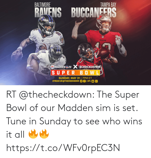 Super Bowl: RT @thecheckdown: The Super Bowl of our Madden sim is set. Tune in Sunday to see who wins it all 🔥🔥 https://t.co/WFv0rpEC3N