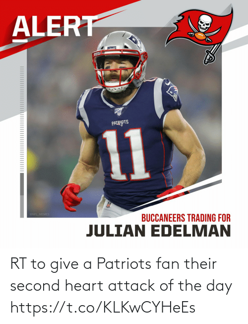 fan: RT to give a Patriots fan their second heart attack of the day https://t.co/KLKwCYHeEs