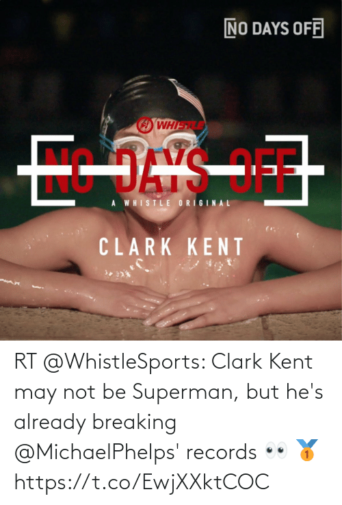 may: RT @WhistleSports: Clark Kent may not be Superman, but he's already breaking @MichaelPhelps' records 👀 🥇 https://t.co/EwjXXktCOC