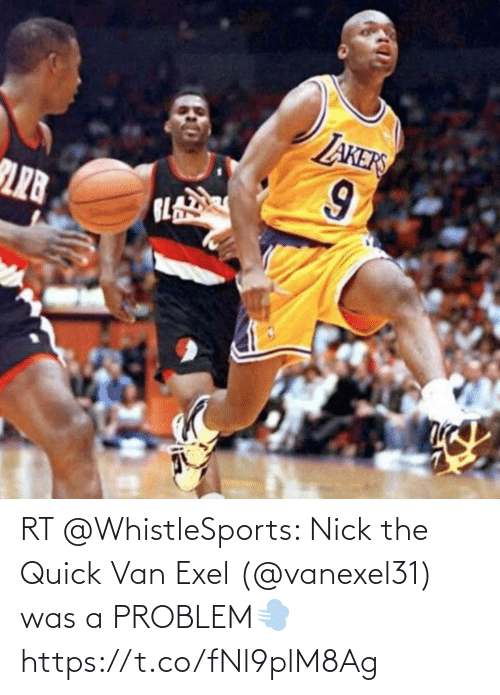 Nick: RT @WhistleSports: Nick the Quick Van Exel (@vanexel31) was a PROBLEM💨 https://t.co/fNl9plM8Ag