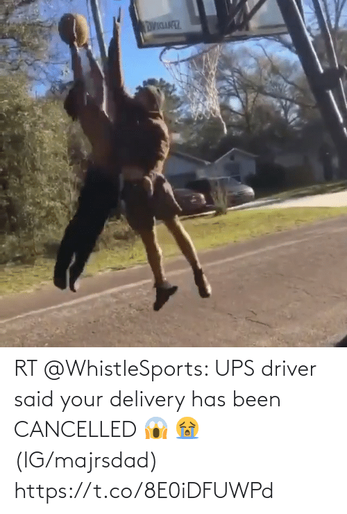 driver: RT @WhistleSports: UPS driver said your delivery has been CANCELLED 😱 😭  (IG/majrsdad) https://t.co/8E0iDFUWPd