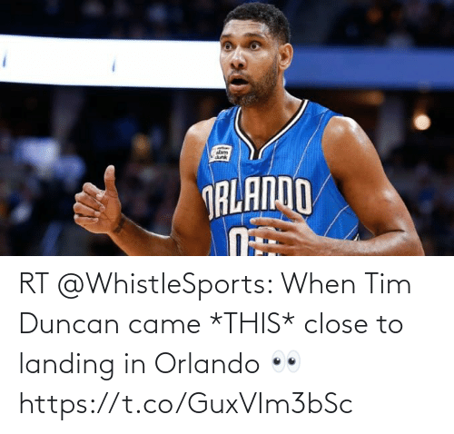 close: RT @WhistleSports: When Tim Duncan came *THIS* close to landing in Orlando 👀 https://t.co/GuxVIm3bSc