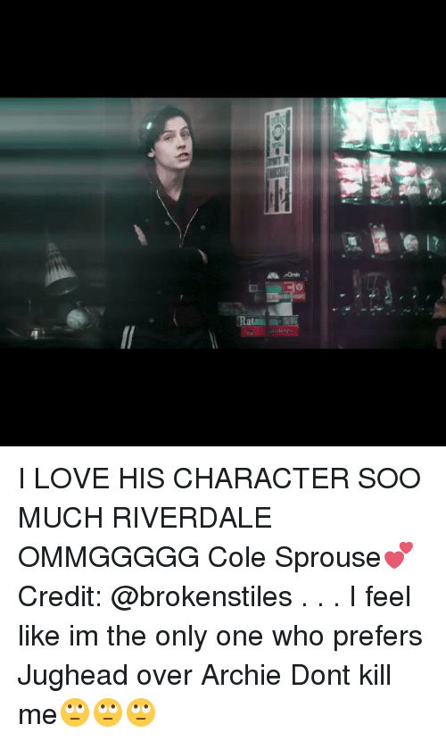 Inv: rti  inves impa I LOVE HIS CHARACTER SOO MUCH RIVERDALE OMMGGGGG Cole Sprouse💕 Credit: @brokenstiles . . . I feel like im the only one who prefers Jughead over Archie Dont kill me🙄🙄🙄