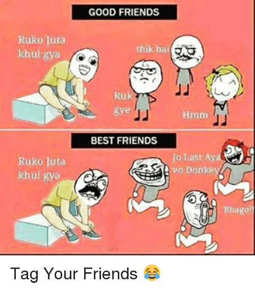 donkeys: Ruko Juta  khul gya  Ruko Juta  khul gya  GOOD FRIENDS  thik hai  Hmm  BEST FRIENDS  A vo Donkey  Bhago Tag Your Friends 😂