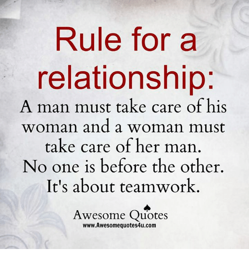Rule For A Relationship A Man Must Take Care Of His Woman And A