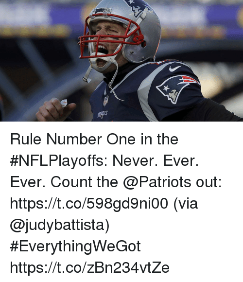 Memes, Patriotic, and Never: Rule Number One in the #NFLPlayoffs:  Never. Ever.  Ever.  Count the @Patriots out: https://t.co/598gd9ni00 (via @judybattista) #EverythingWeGot https://t.co/zBn234vtZe