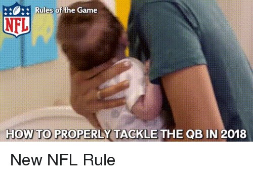 Nfl, The Game, and Game: Rules of the Game  NFL  HOW TO PROP  ERLY TACKLE THE QB IN 2018 New NFL Rule