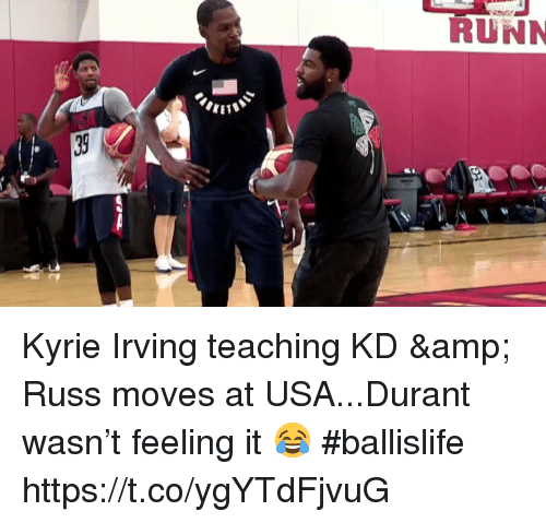 Kyrie Irving, Memes, and Teaching: RUNN  KET Kyrie Irving teaching KD & Russ moves at USA...Durant wasn't feeling it 😂 #ballislife https://t.co/ygYTdFjvuG