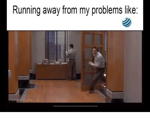 Running, Like, and Away: Running away from my problems like  MOVIECLIPS.co