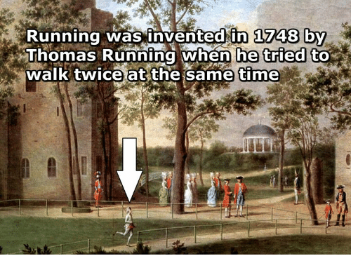 Time, Classical Art, and Running: Running was invented in 1748 bM  Thomas Running when  walk twice at the same  he tried to  time  Il