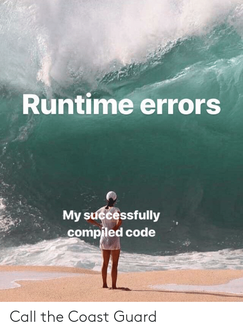 Coast Guard, Code, and Call: Runtime errors  My successfully  compiled code Call the Coast Guard