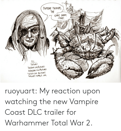 total: ruoyuart:    My reaction upon watching the new Vampire Coast DLC trailer for Warhammer Total War 2.