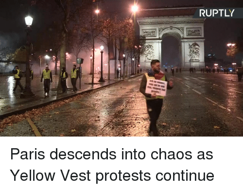 Dank, Paris, and 🤖: RUPTLY Paris descends into chaos as Yellow Vest protests continue