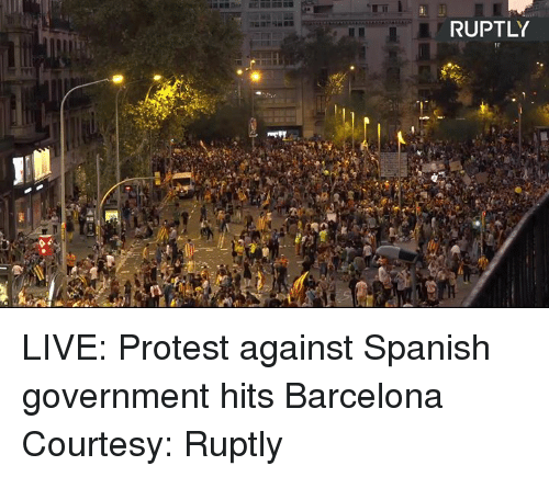Barcelona, Dank, and Protest: RUPTLY  tr  2 LIVE: Protest against Spanish government hits Barcelona Courtesy: Ruptly