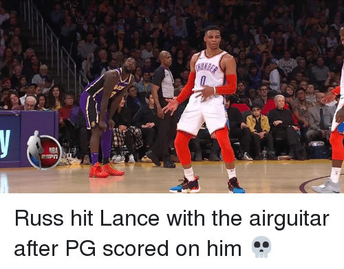 Him, Lance, and Hit: Russ hit Lance with the airguitar after PG scored on him 💀
