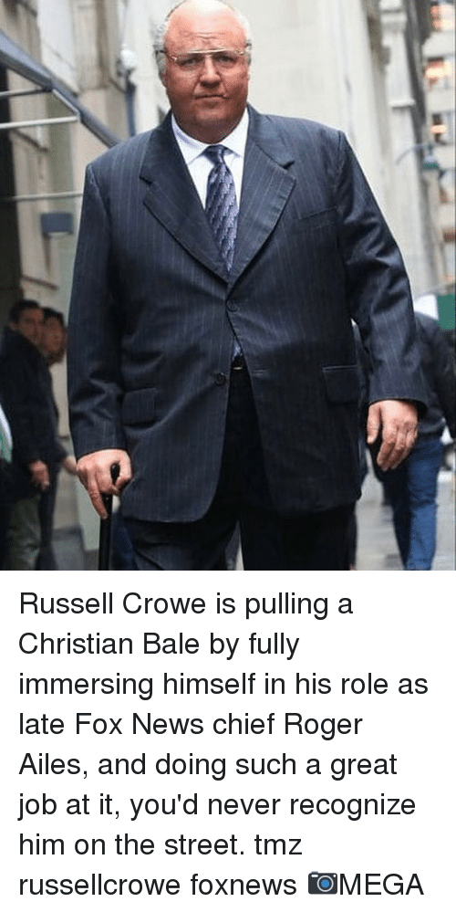 Memes, News, and Roger: Russell Crowe is pulling a Christian Bale by fully immersing himself in his role as late Fox News chief Roger Ailes, and doing such a great job at it, you'd never recognize him on the street. tmz russellcrowe foxnews 📷MEGA
