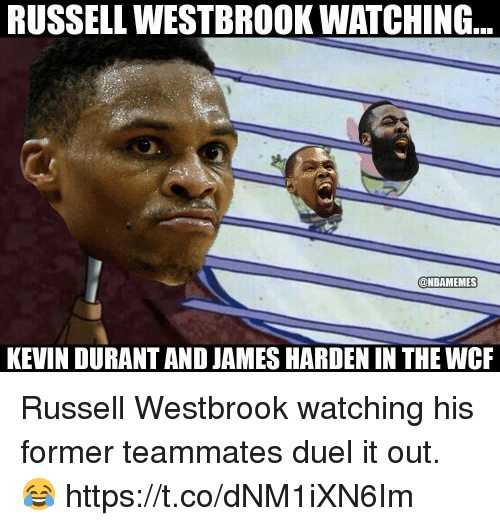 James Harden, Kevin Durant, and Memes: RUSSELL WESTBROOK WATCHING  @NBAMEMES  KEVIN DURANT AND JAMES HARDEN IN THE WCR Russell Westbrook watching his former teammates duel it out. 😂 https://t.co/dNM1iXN6Im