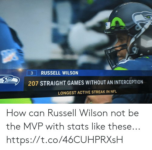 Like These: RUSSELL WILSON  207 STRAIGHT GAMES WITHOUT AN INTERCEPTION  LONGEST ACTIVE STREAK IN NFL How can Russell Wilson not be the MVP with stats like these... https://t.co/46CUHPRXsH
