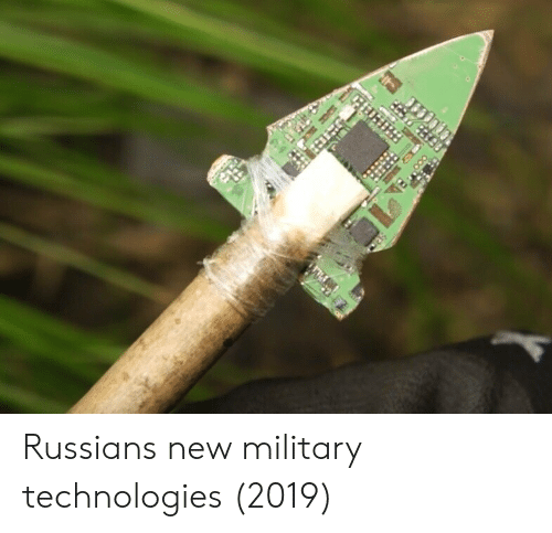 Military, Russian, and New: Russians new military technologies (2019)