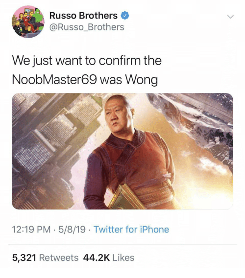 Iphone, Twitter, and Iphone 5: Russo Brothers  @Russo_Brothers  We just want to confirm the  NoobMaster69 was Wong  12:19 PM 5/8/19 Twitter for iPhone  5,321 Retweets 44.2K Likes