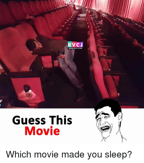 Memes, Guess, and Movie: RVCJ  WWW.RVCI.COM  Guess This  Movie Which movie made you sleep?